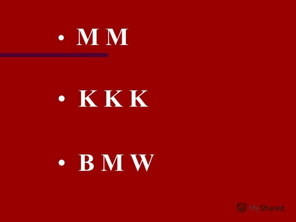 M M K K K B M W