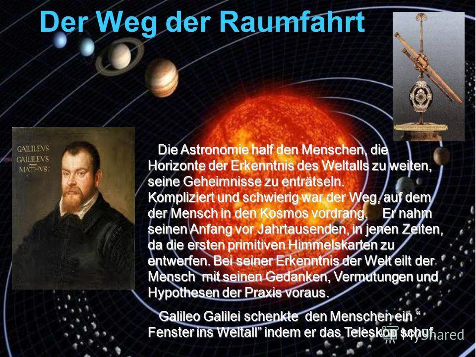 Der 12. April- der 50 Jahrestag der Kosmonautik Wir wollen lernen! Wir wollen begreifen! Die Welt erkennen Und uns verstehen! Wir wollen die Fernen Des Weltraums durchstreifen, Wir wollen die Dinge bei Namen nennen Und auf den Grund der Dinge sehen.
