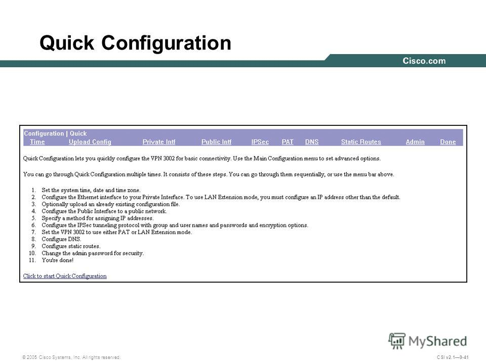 © 2005 Cisco Systems, Inc. All rights reserved. CSI v2.19-41 Quick Configuration