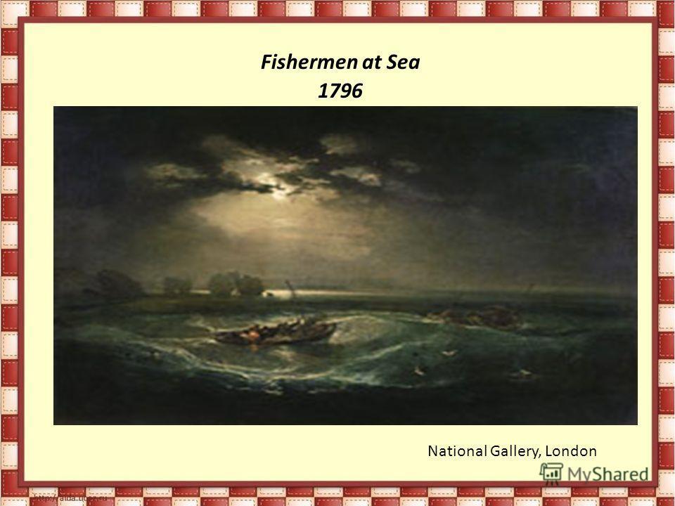 Fishermen at Sea 1796 National Gallery, London