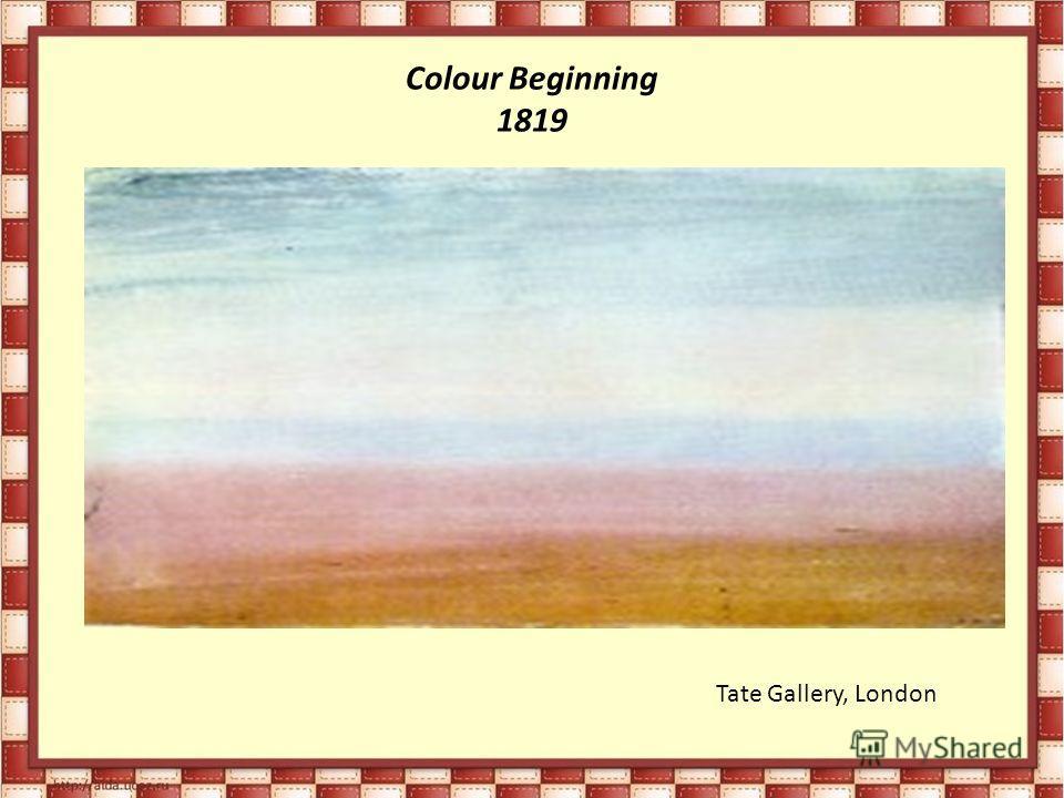 Colour Beginning 1819 Tate Gallery, London