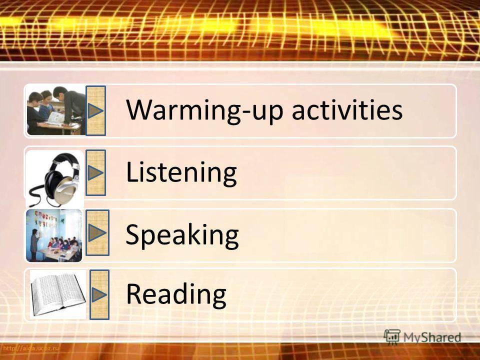 Warming-up activities Listening Speaking Reading