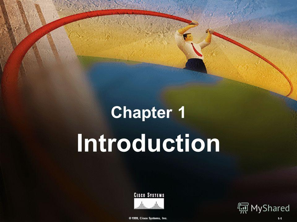 © 1999, Cisco Systems, Inc. 1-1 Chapter 1 Introduction