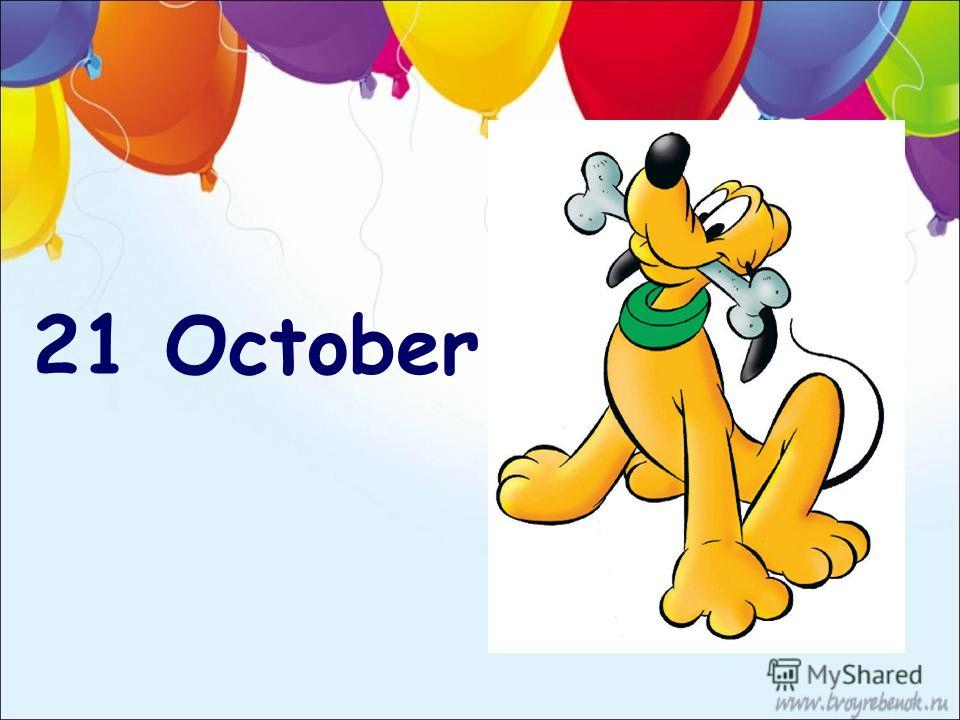 21 October