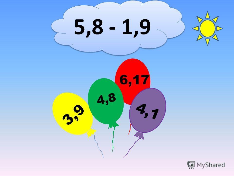 5,8 - 1,9 6,17 3,9 4,8 4,1