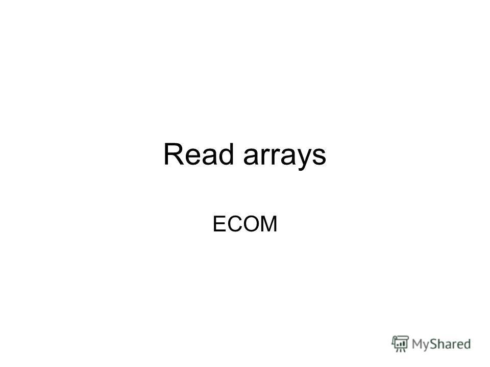 Read arrays ECOM