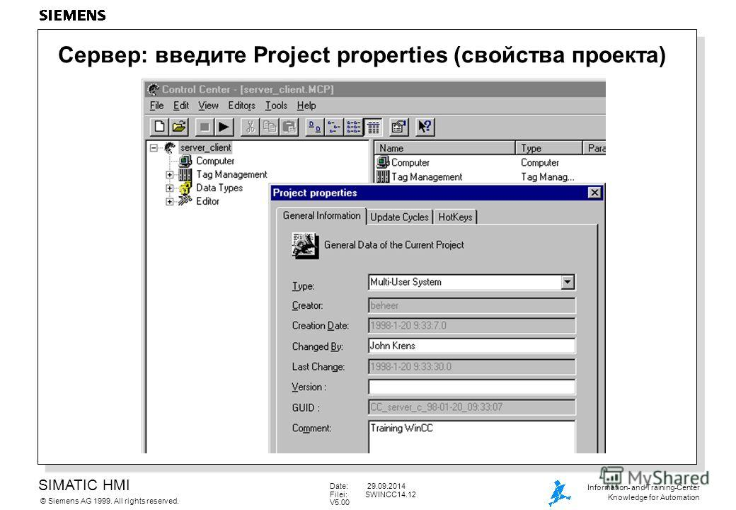 SIMATIC HMI Siemens AG 1999. All rights reserved.© Information- and Training-Center Knowledge for Automation Date: 29.09.2014 Filei:SWINCC14.12 V5.00 Сервер: введите Project properties (свойства проекта)