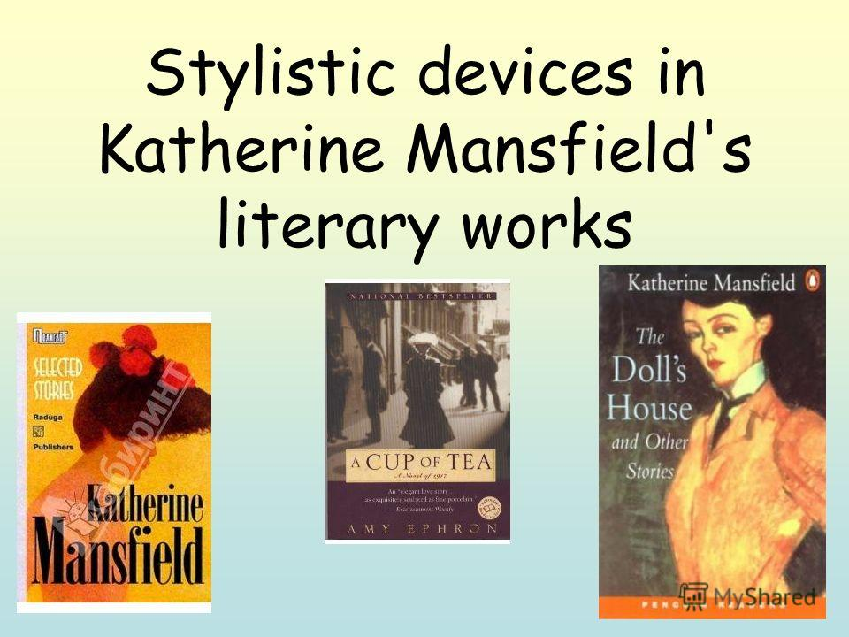 Prezentaciya Na Temu Stylistic Devices In Katherine Mansfield S