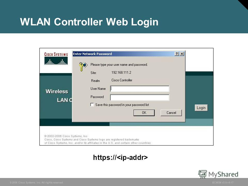 © 2006 Cisco Systems, Inc. All rights reserved.BCMSN v3.06-17 WLAN Controller Web Login https://