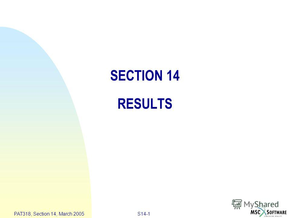 S14-1 PAT318, Section 14, March 2005 SECTION 14 RESULTS