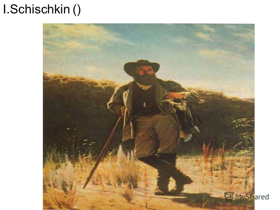 I.Schischkin ()