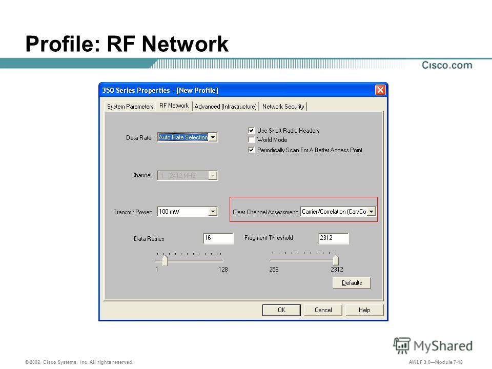 © 2002, Cisco Systems, Inc. All rights reserved. AWLF 3.0Module 7-18 Profile: RF Network