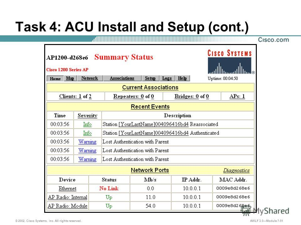 © 2002, Cisco Systems, Inc. All rights reserved. AWLF 3.0Module 7-51 Task 4: ACU Install and Setup (cont.)