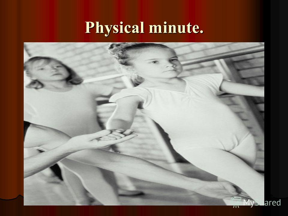 Physical minute.