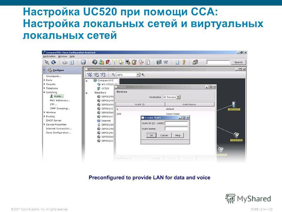 © 2007 Cisco Systems, Inc. All rights reserved. SMBE v2.01-23 Настройка UC520 при помощи CCA: Настройка локальных сетей и виртуальных локальных сетей