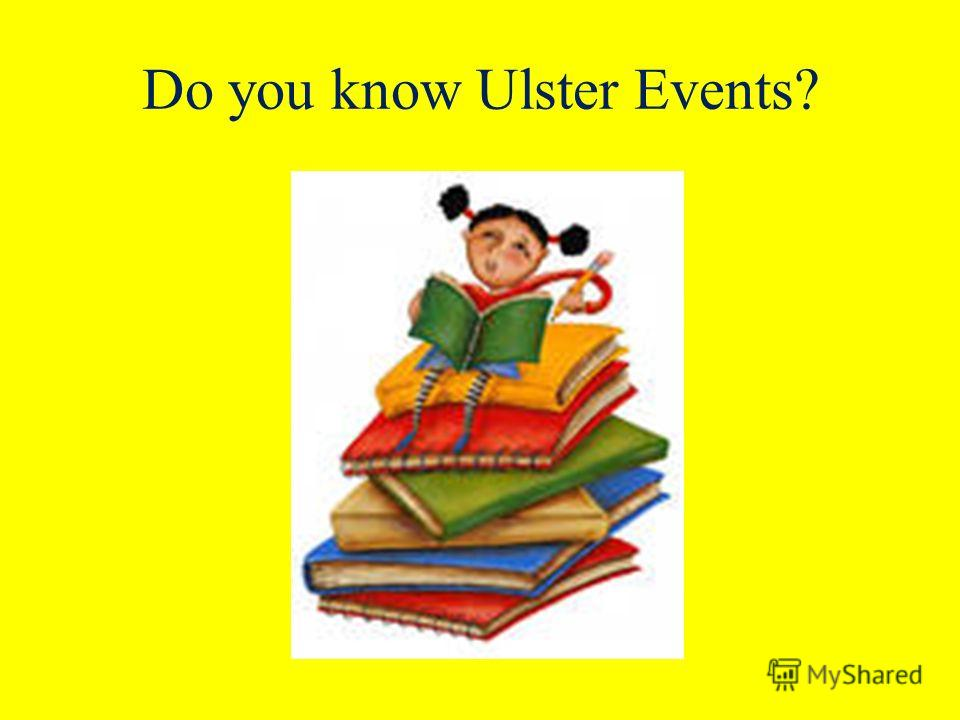 Do you know Ulster Events?