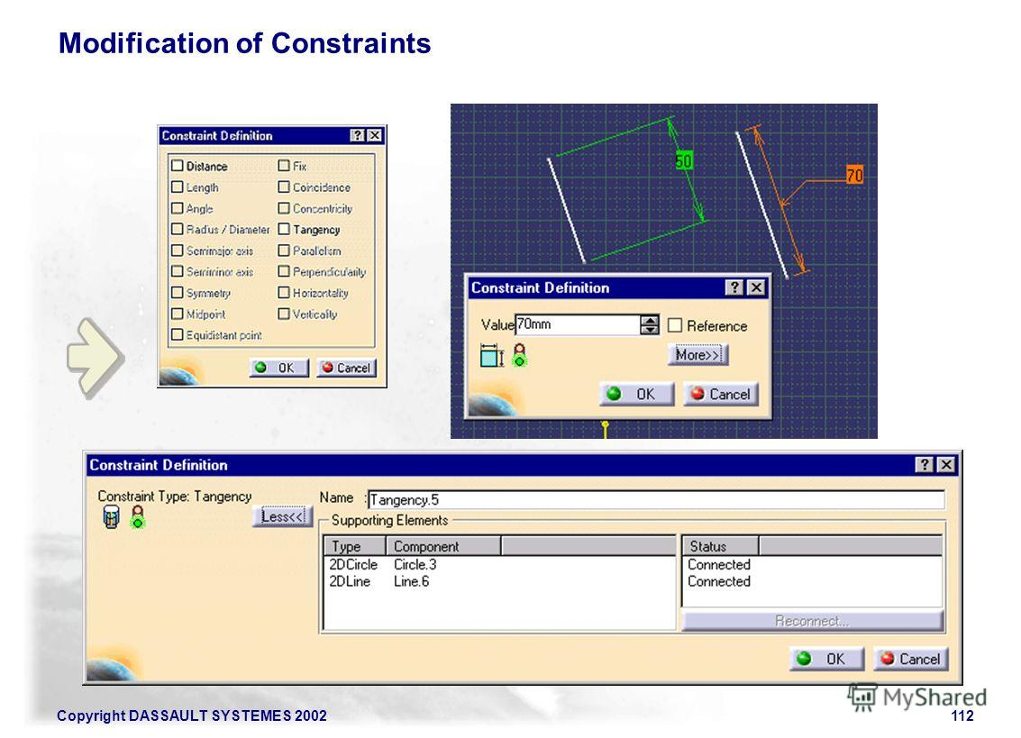 Copyright DASSAULT SYSTEMES 2002112 Modification of Constraints