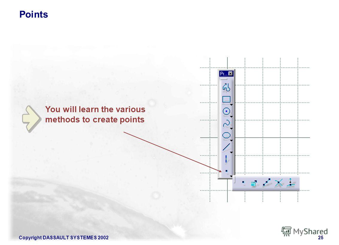 Copyright DASSAULT SYSTEMES 200225 You will learn the various methods to create points Points