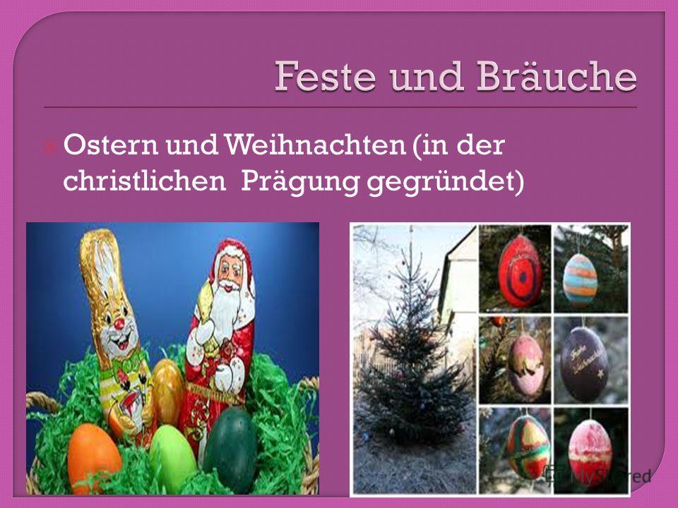 Ostern und Weihnachten (in der christlichen Prägung gegründet)