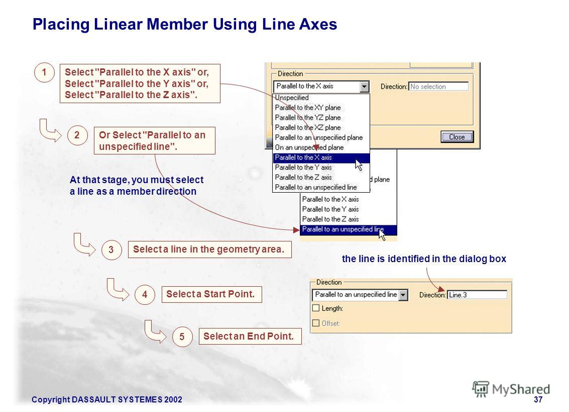 Copyright DASSAULT SYSTEMES 200237 Placing Linear Member Using Line Axes 2 Or Select