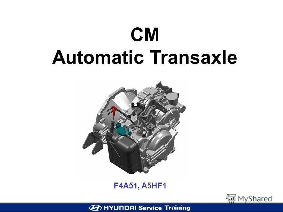 CM Automatic Transaxle F4A51, A5HF1