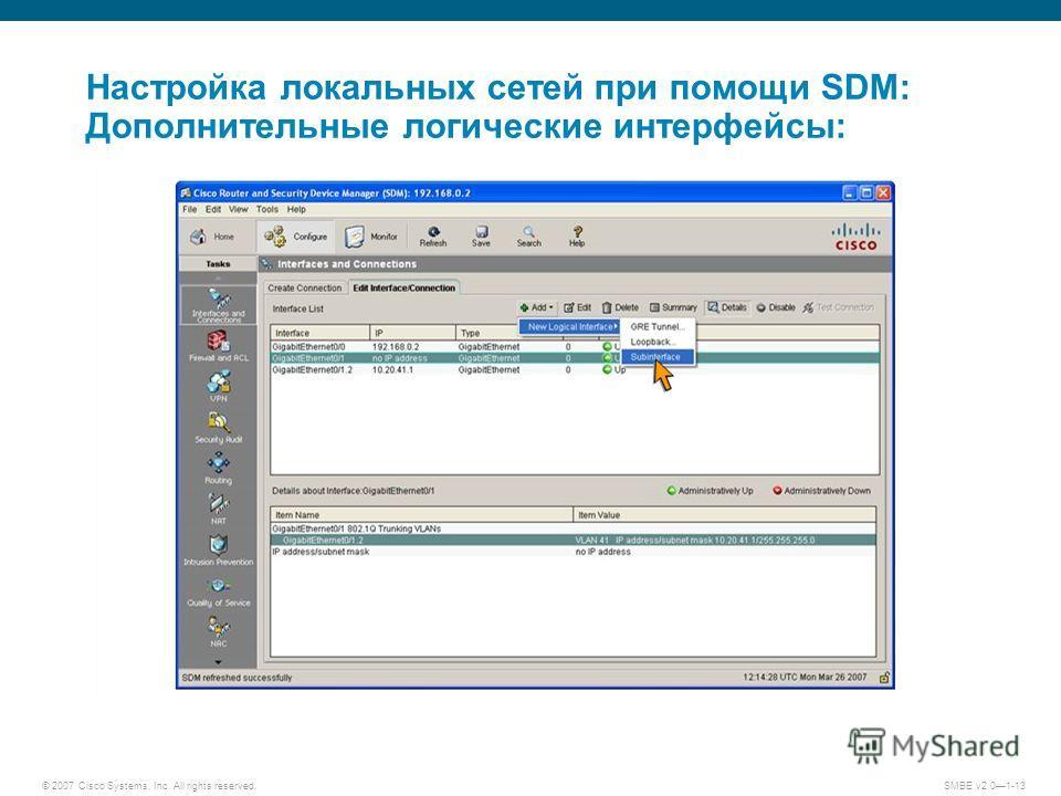 © 2007 Cisco Systems, Inc. All rights reserved. SMBE v2.01-13 Настройка локальных сетей при помощи SDM: Дополнительные логические интерфейсы: