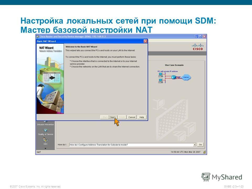 © 2007 Cisco Systems, Inc. All rights reserved. SMBE v2.01-23 Настройка локальных сетей при помощи SDM: Мастер базовой настройки NAT