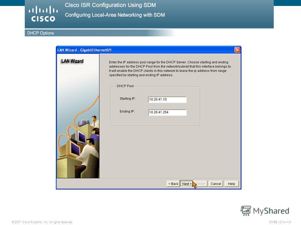 © 2007 Cisco Systems, Inc. All rights reserved. SMBE v2.01-9 Настройка локальных сетей при помощи SDM: DHCP