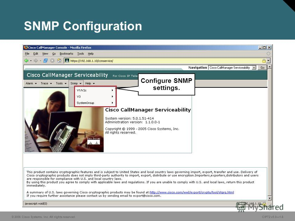 © 2006 Cisco Systems, Inc. All rights reserved.CIPT2 v5.01-8 SNMP Configuration Configure SNMP settings.