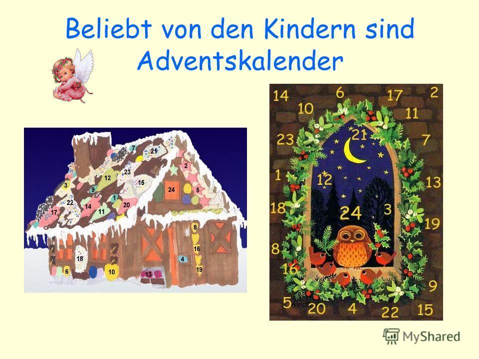 Beliebt von den Kindern sind Adventskalender
