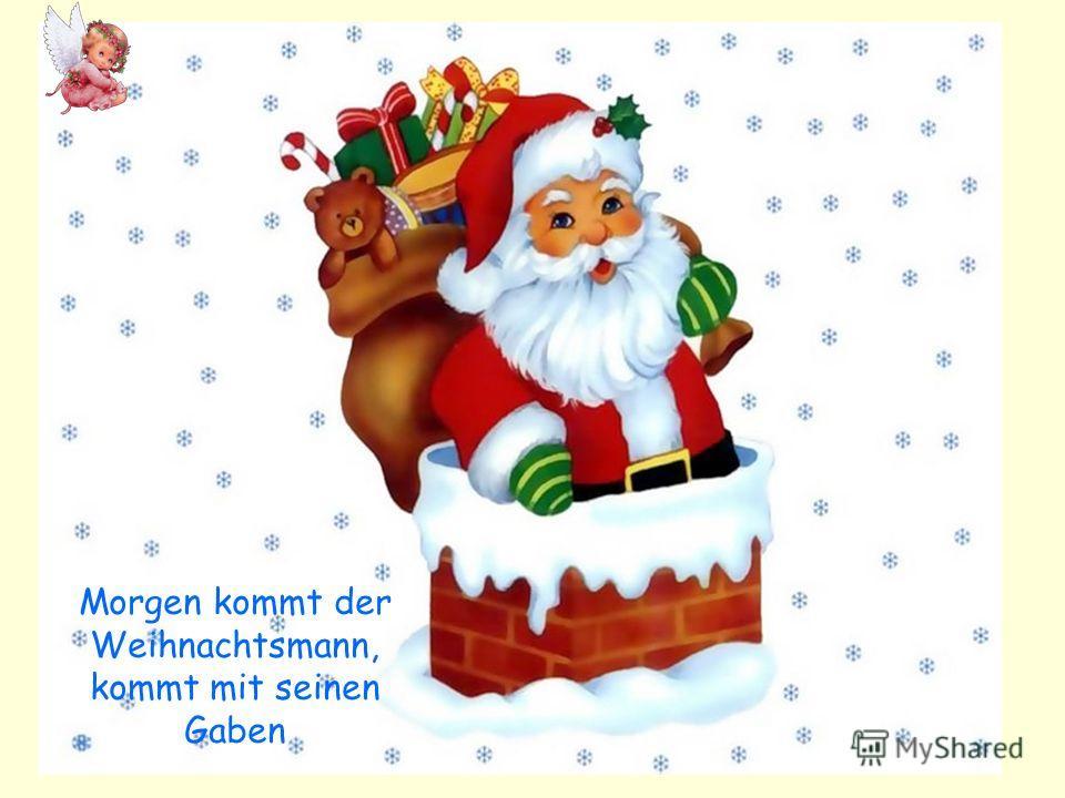 Morgen kommt der Weihnachtsmann, kommt mit seinen Gaben