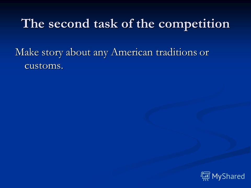 The second task of the competition Make story about any American traditions or customs.