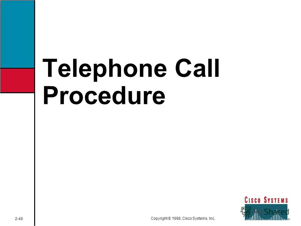 Telephone Call Procedure 2-49 Copyright © 1998, Cisco Systems, Inc.
