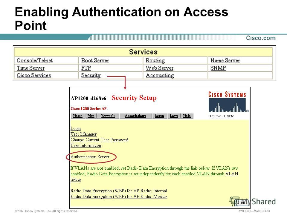 © 2002, Cisco Systems, Inc. All rights reserved. AWLF 3.0Module 9-60 Enabling Authentication on Access Point