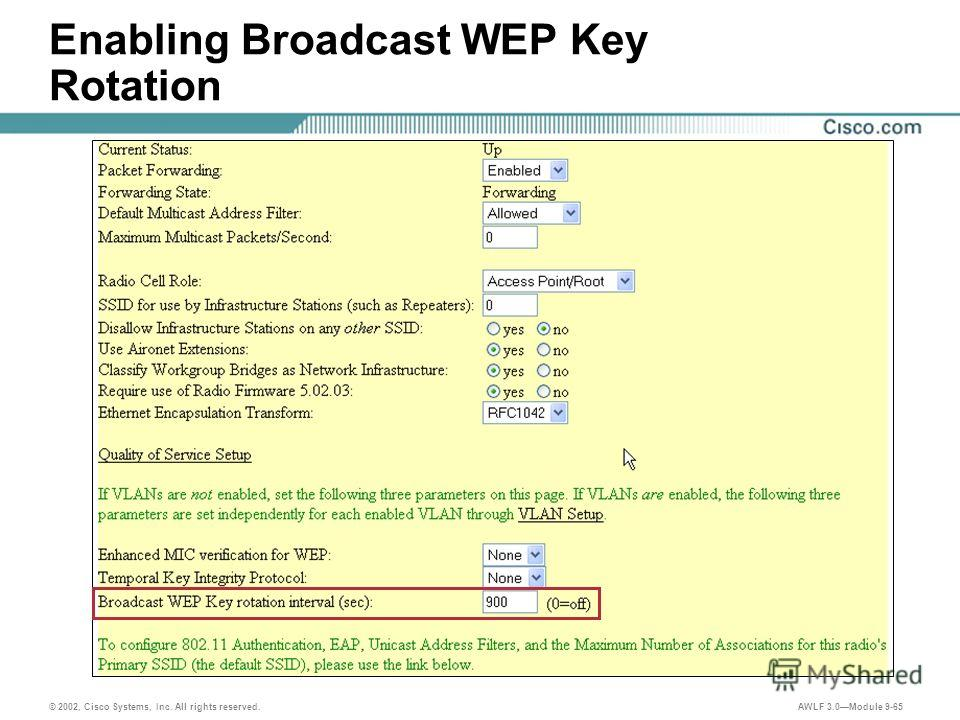 © 2002, Cisco Systems, Inc. All rights reserved. AWLF 3.0Module 9-65 Enabling Broadcast WEP Key Rotation
