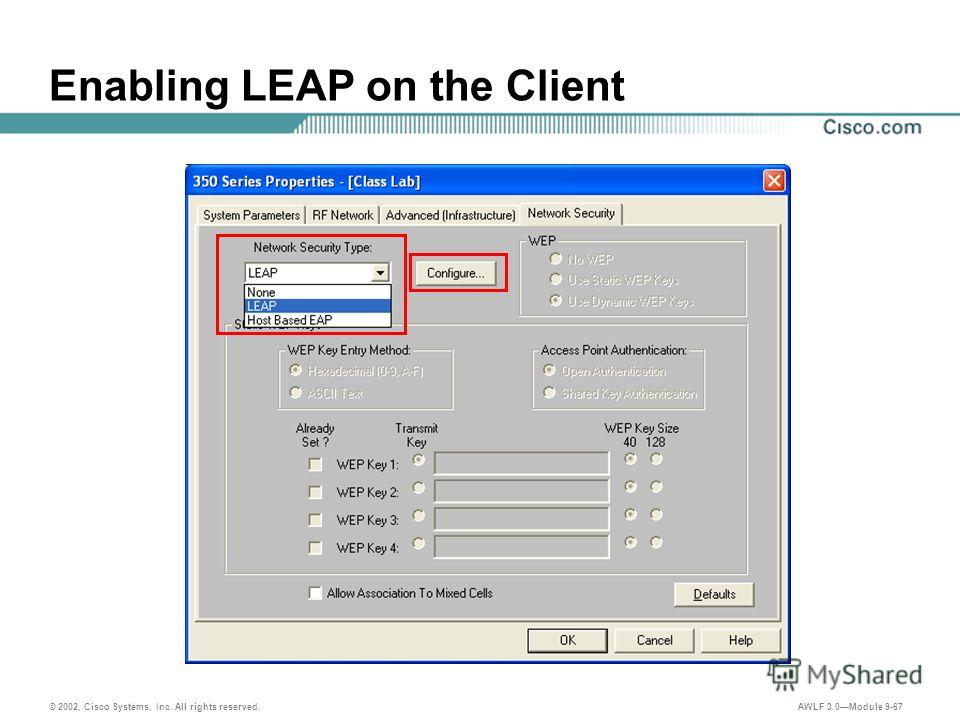 © 2002, Cisco Systems, Inc. All rights reserved. AWLF 3.0Module 9-67 Enabling LEAP on the Client