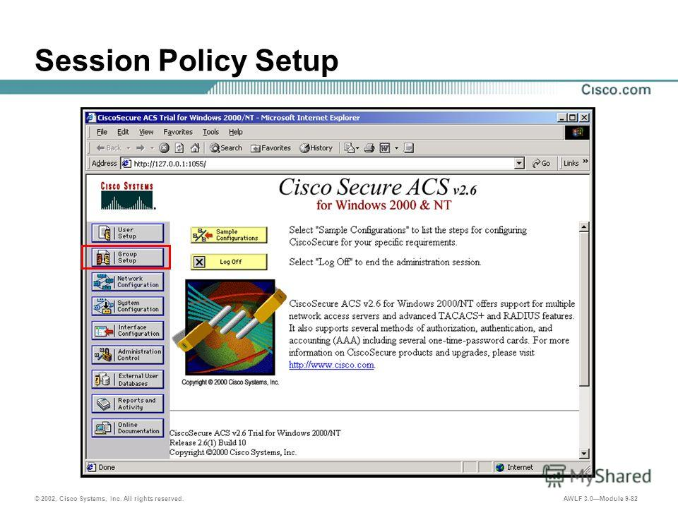 © 2002, Cisco Systems, Inc. All rights reserved. AWLF 3.0Module 9-82 Session Policy Setup