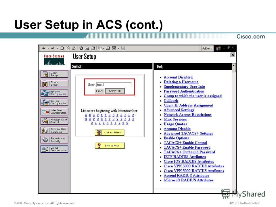 © 2002, Cisco Systems, Inc. All rights reserved. AWLF 3.0Module 9-87 User Setup in ACS (cont.)
