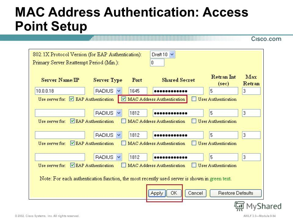 © 2002, Cisco Systems, Inc. All rights reserved. AWLF 3.0Module 9-94 MAC Address Authentication: Access Point Setup