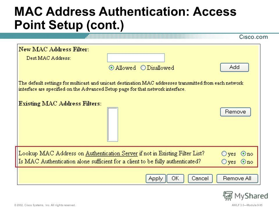 © 2002, Cisco Systems, Inc. All rights reserved. AWLF 3.0Module 9-95 MAC Address Authentication: Access Point Setup (cont.)