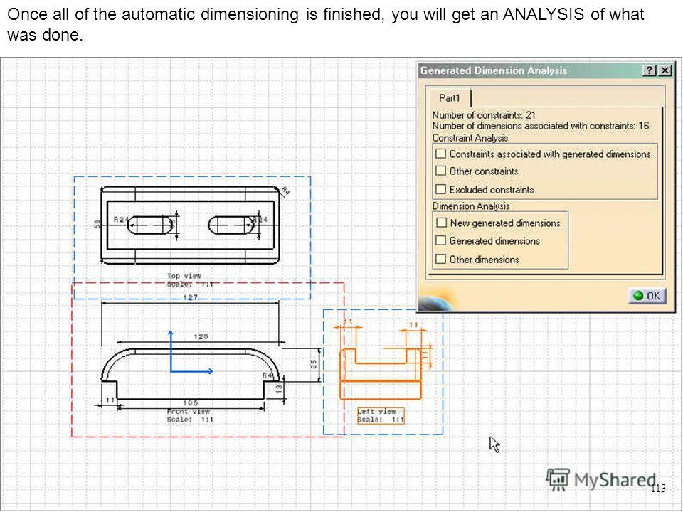 Once all of the automatic dimensioning is finished, you will get an ANALYSIS of what was done. 113