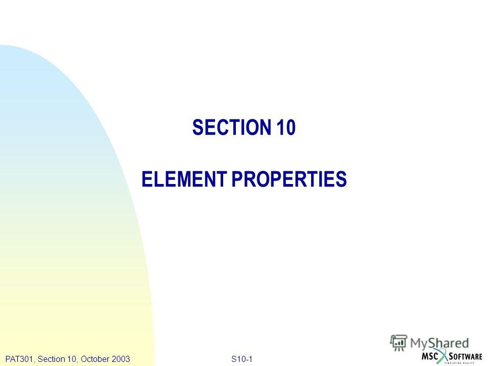 S10-1PAT301, Section 10, October 2003 SECTION 10 ELEMENT PROPERTIES