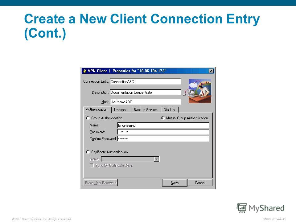 © 2007 Cisco Systems, Inc. All rights reserved.SNRS v2.04-49 Create a New Client Connection Entry (Cont.)