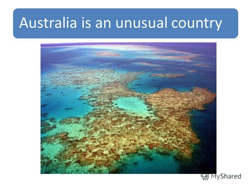 Australia is an unusual country