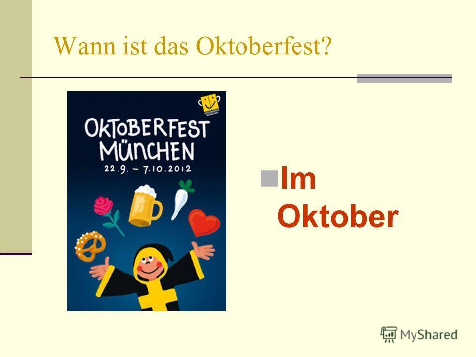 Wann ist das Oktoberfest? Im Oktober