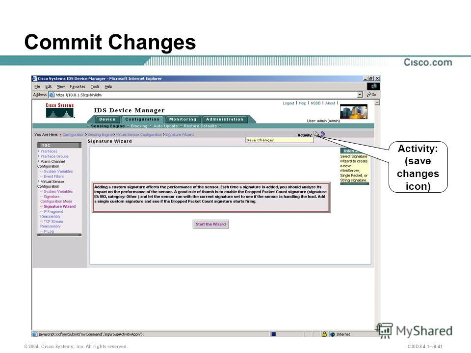 © 2004, Cisco Systems, Inc. All rights reserved. CSIDS 4.19-41 Commit Changes Activity: (save changes icon)