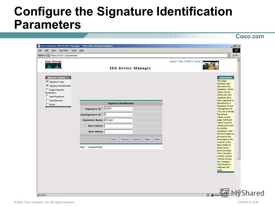 © 2004, Cisco Systems, Inc. All rights reserved. CSIDS 4.19-46 Configure the Signature Identification Parameters