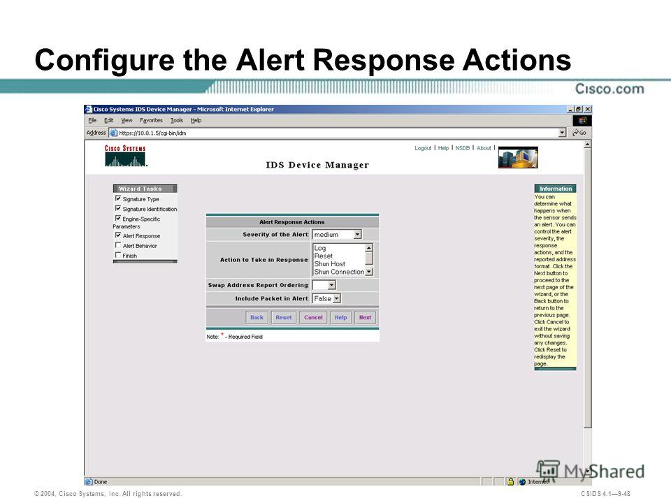 © 2004, Cisco Systems, Inc. All rights reserved. CSIDS 4.19-48 Configure the Alert Response Actions