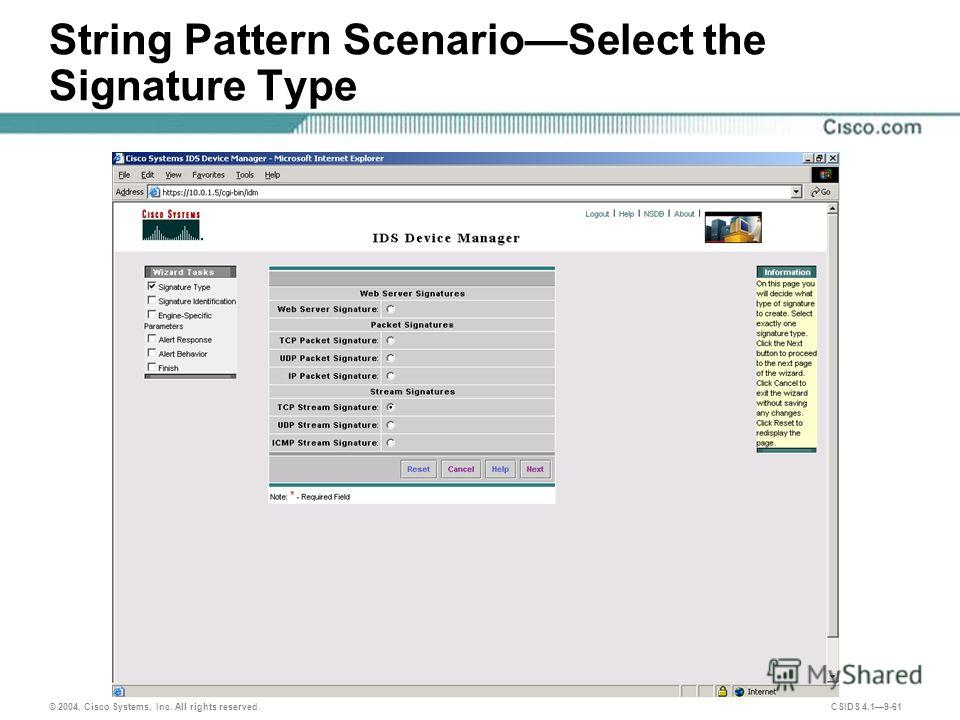 © 2004, Cisco Systems, Inc. All rights reserved. CSIDS 4.19-61 String Pattern ScenarioSelect the Signature Type