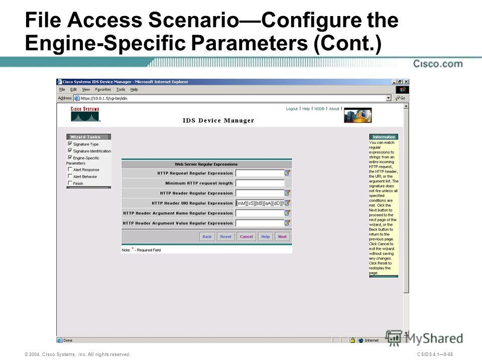© 2004, Cisco Systems, Inc. All rights reserved. CSIDS 4.19-68 File Access ScenarioConfigure the Engine-Specific Parameters (Cont.)